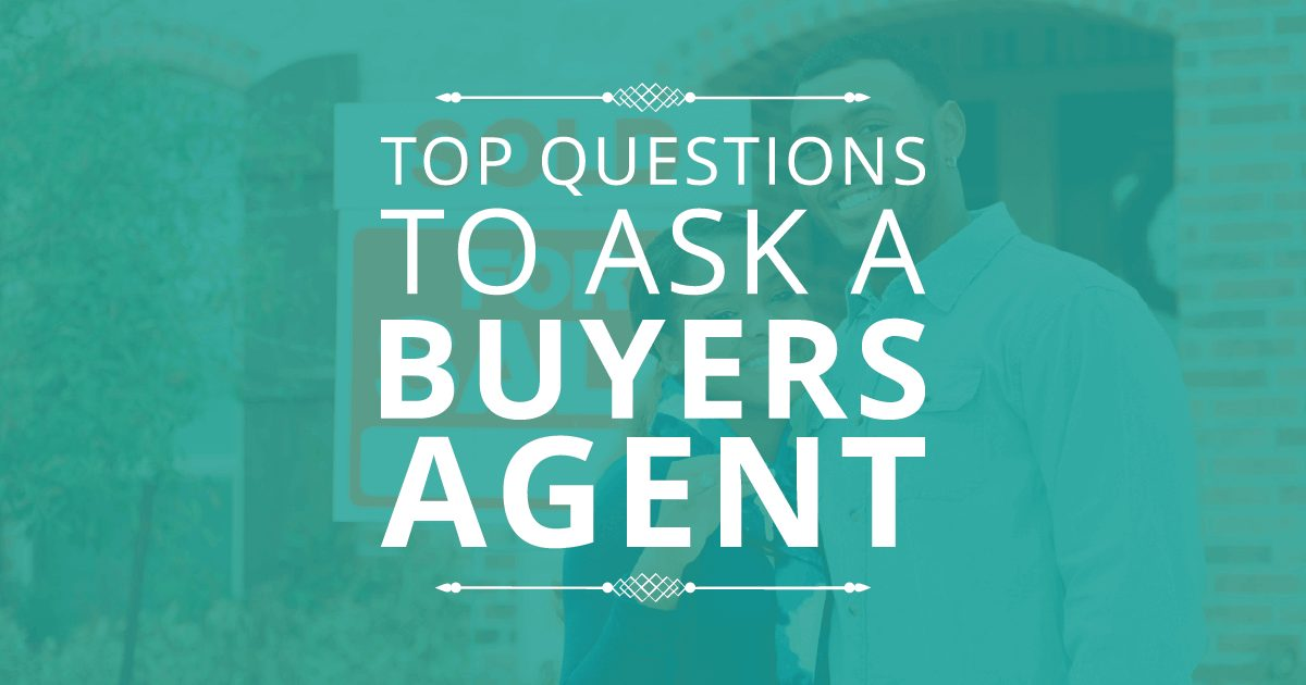 Top Questions to Ask a Buyers Agent